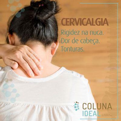 Cervicalgia - Rigidez na nuca. Dor de cabeça. Tonturas